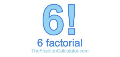 6 Factorial