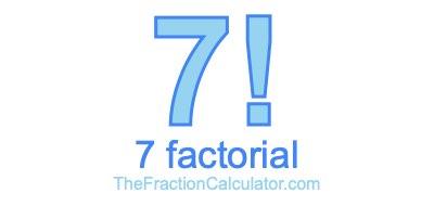 7 Factorial