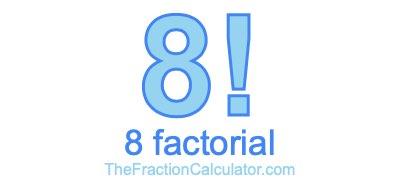 8 Factorial