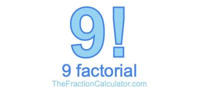 9 Factorial